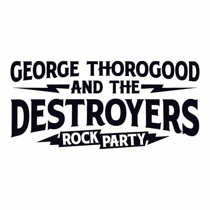 George Thorogood and the Destroyers Rock Party